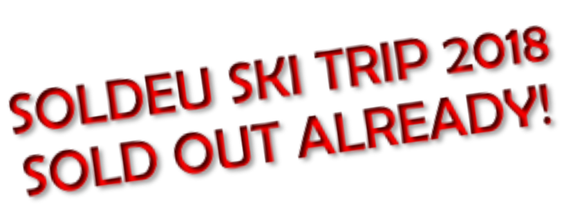 SOLDEU SKI TRIP 2018 SOLD OUT ALREADY!